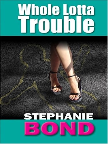 Whole Lotta Trouble (0786271876) by Stephanie Bond
