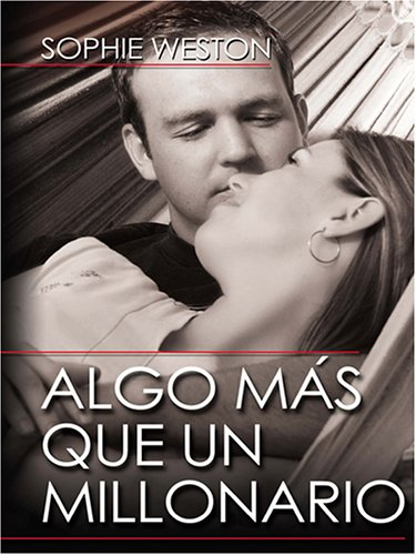 9780786272327: Algo Mas Que Un Millonario (Thorndike Press Large Print Spanish Language Series)