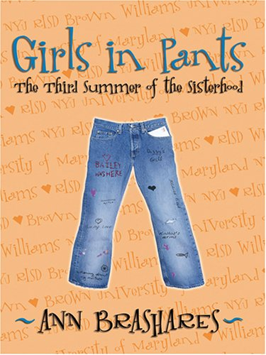 Girls in Pants: The Third Summer of: Ann Brashares