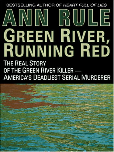 9780786272662: Green River, Running Red: The Real Story Of The Green River Killer - America's Deadliest Serial Murderer (Thorndike Press Large Print Americana Series)