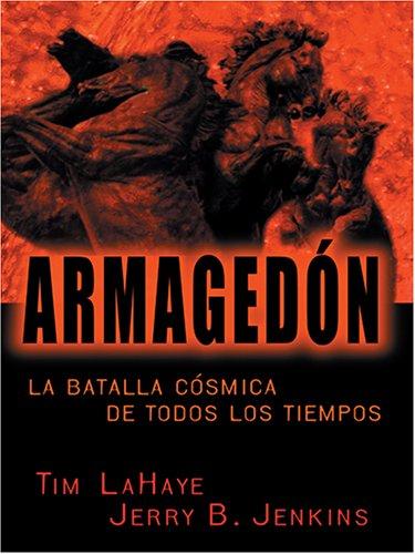 9780786272808: Armagedon La Batalla Cosmica de Todos Los Tiempos [Armageddon: The Cosmic Battle of the Ages] (Spanish Edition)