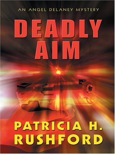 9780786272839: Deadly Aim (Angel Delaney Mystery Series #1)