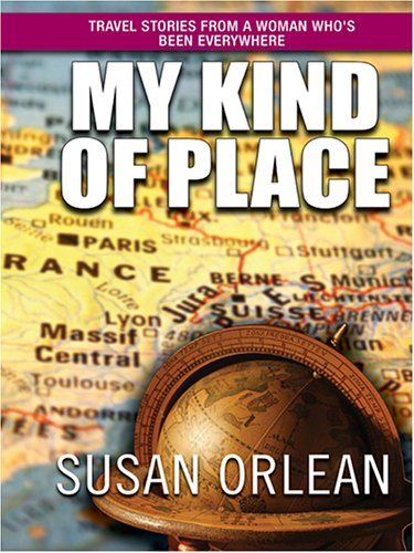 9780786272891: My Kind Of Place: Travel Stories From A Woman Who's Been Everywhere (Thorndike Press Large Print Core Series)