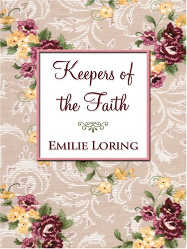 Keepers of the Faith: Emilie Loring