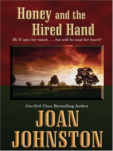 Honey and the Hired Hand (0786272929) by Joan Johnston
