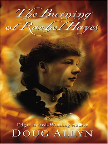 The Burning of Rachel Hayes: Doug Allyn