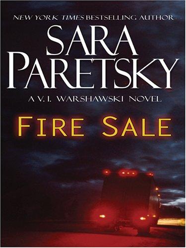 Fire Sale: A V. I. Warshawski Novel: Sara Paretsky