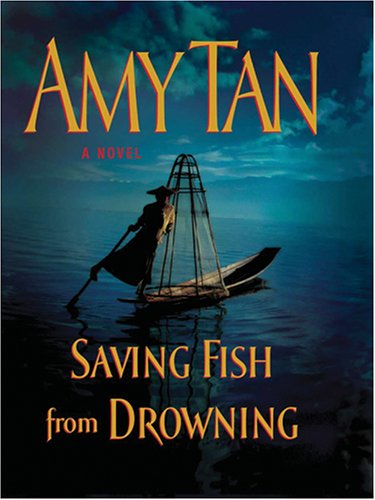 Saving Fish from Drowning (078627378X) by Amy Tan