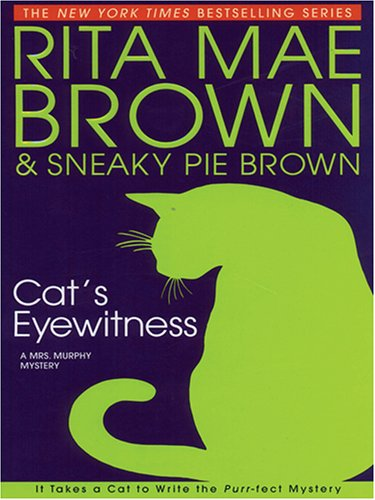 9780786274246: Cat's Eyewitness: A Mrs. Murphy Mystery
