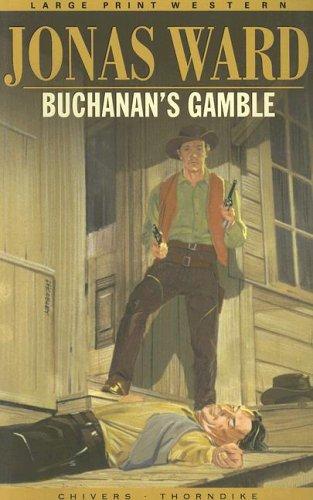 Buchanan's Gamble: Jonas Ward