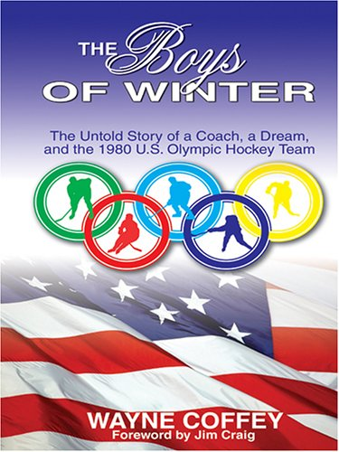 9780786274482: The Boys of Winter: The Untold Story of a Coach, a Dream, and the 1980 U.S. Olympic Hockey Team