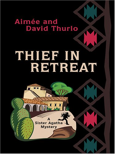 9780786274499: Thief In Retreat (A Sister Agatha Mystery)