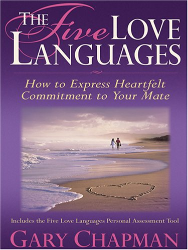 9780786274598: The Five Love Languages: How To Express Heartfelt Commitment To Your Mate