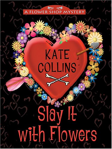 9780786274659: Slay It with Flowers (Flower Shop Mysteries, No. 2)