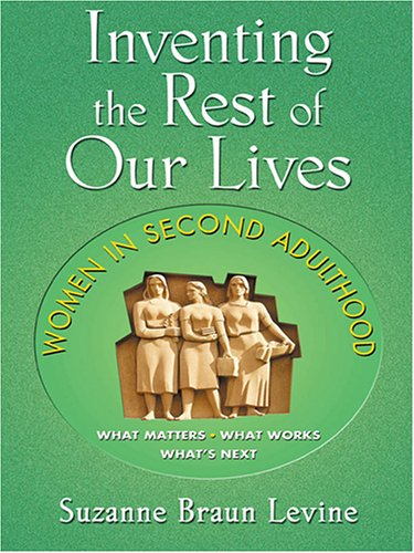 9780786274673: Inventing the Rest of Our Lives: Women in Second Adulthood