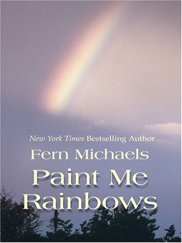 9780786274772: Paint Me Rainbows
