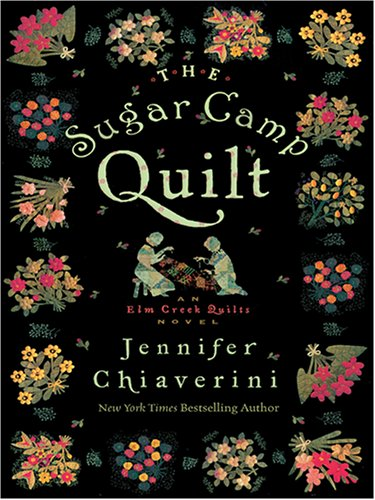 9780786274956: The Sugar Camp Quilt (Elm Creek Quilts Series #7)