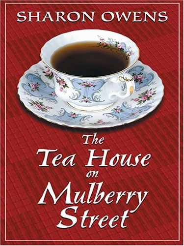 9780786274963: The Tea House on Mulberry Street
