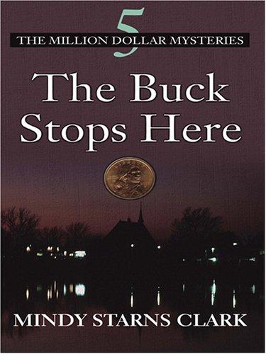 The Buck Stops Here: Clark, Mindy Starns