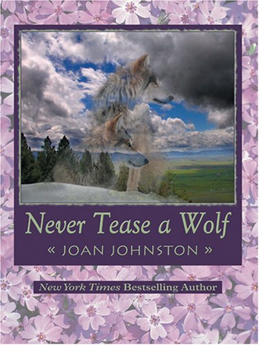 Never Tease a Wolf (078627509X) by Joan Johnston