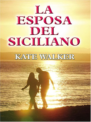 La Esposa del Siciliano (0786275146) by Kate Walker