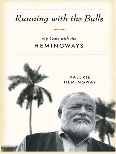 9780786275281: Running With The Bulls: My Years With The Hemingways