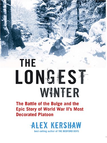 9780786275311: The Longest Winter: The Battle of the Bulge and the Epic Story of WWII's Most Decorated Platoon