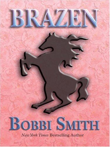 Brazen: Bobbi Smith