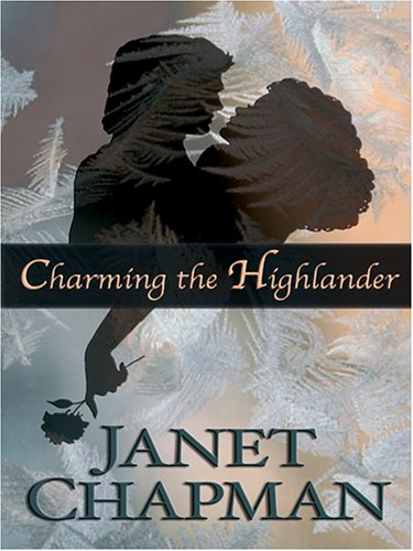 Charming The Highlander: Janet Chapman