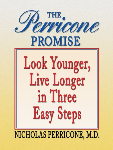 9780786275595: The Perricone Promise: Look Younger, Live Longer In Three Easy Steps Large Print Hardcover