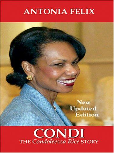 9780786275717: Condi: The Condoleezza Rice Story