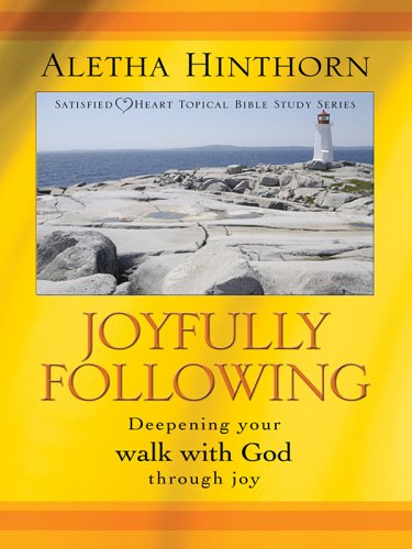 9780786275830: Joyfully Following: Deepening Your Walk With God Through Joy