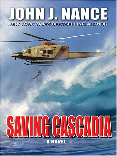 Saving Cascadia (0786275863) by John J. Nance