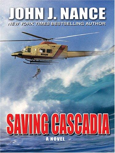 Saving Cascadia (9780786275861) by John J. Nance