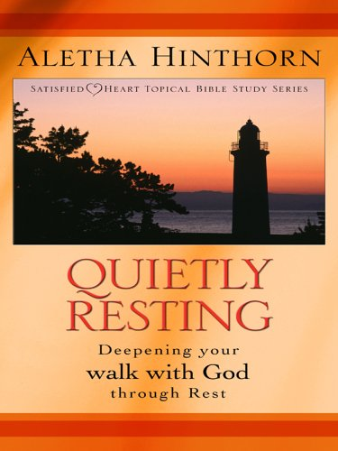 9780786275878: Quietly Resting: Satisfied Heart Topical Bible Study Series