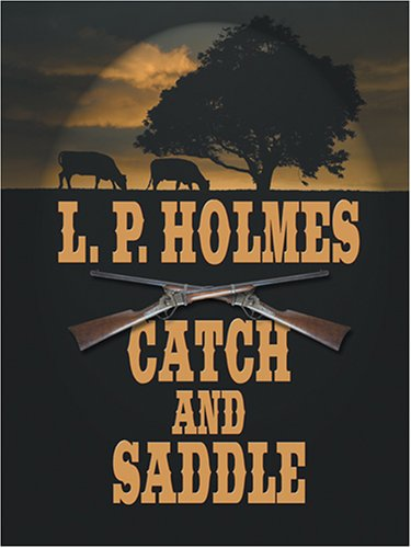 Catch and Saddle: L. P. Holmes