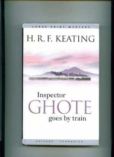 9780786276097: Inspector Ghote Goes By Train