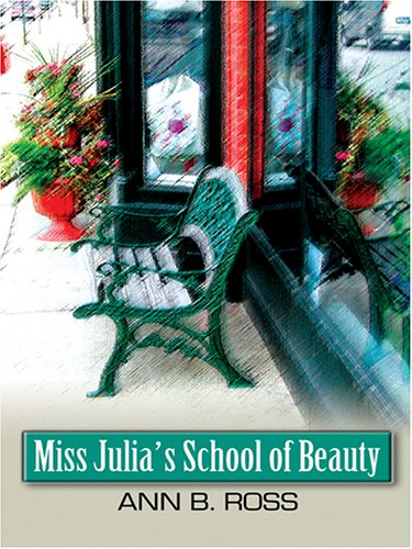 Miss Julia's School of Beauty: Ann B. Ross