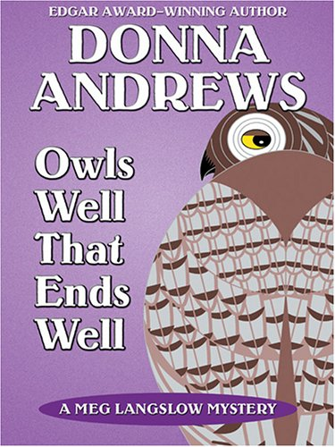 Owls Well That Ends Well: A Meg Langslow Mystery: Donna Andrews