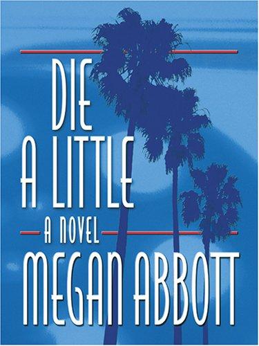 9780786276462: Die a Little: A Novel