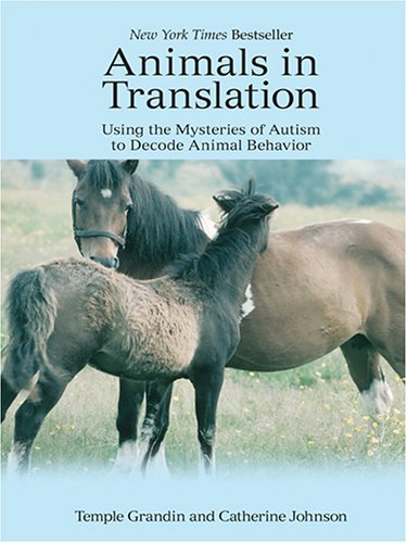 9780786276516: Animals in Translation: Using the Mysteries of Autism to Decode Animal Behavior (Thorndike Nonfiction)
