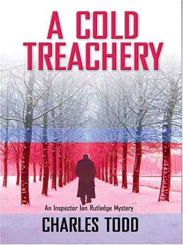 9780786276554: A Cold Treachery: An Inspector Ian Rutledge Mystery