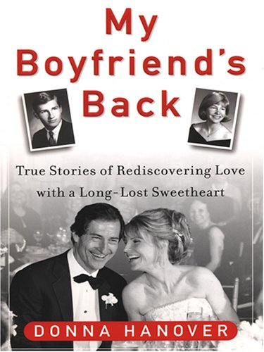 9780786276653: My Boyfriend's Back: True Stories of Rediscovering Love With A Long-Lost Sweetheart