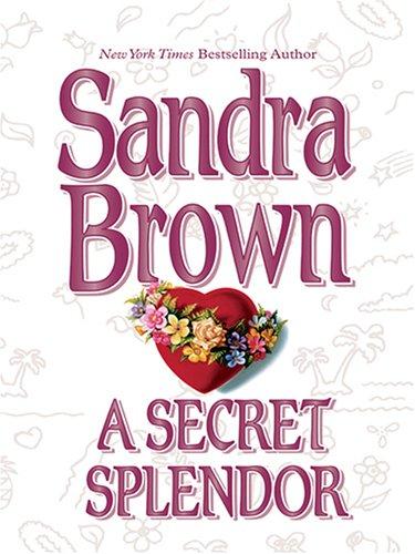 9780786276752: A Secret Splendor