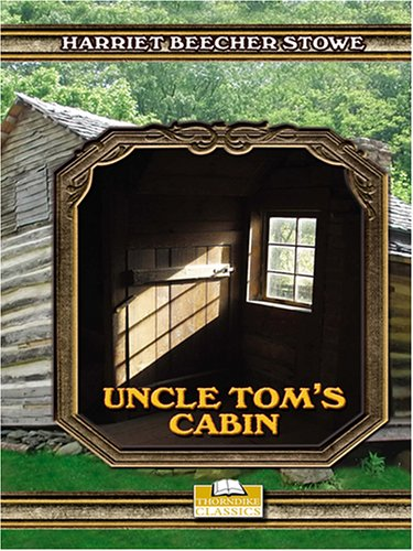 Uncle Tom's Cabin Or, Life Among The: Harriet Beecher Stowe