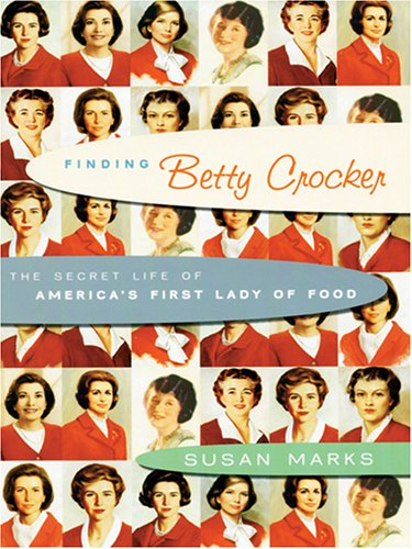 9780786276851: Finding Betty Crocker: The Secret Life of America's First Lady of Food (Thorndike Biography)