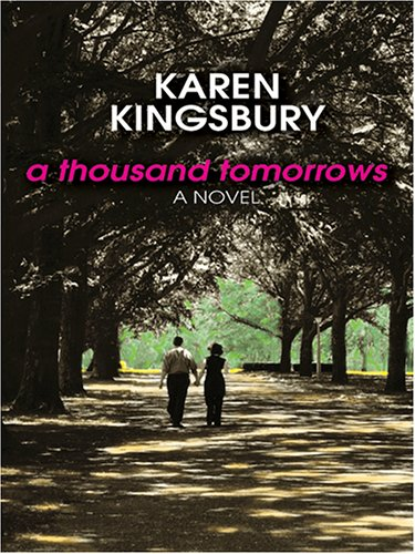 A Thousand Tomorrows (Cody Gunner Series #1): Karen Kingsbury