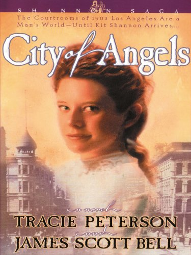 City of Angels (Shannon Saga, Book 1): Bell, James Scott; Peterson, Tracie