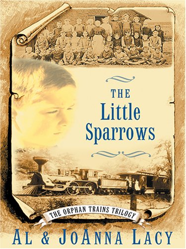 9780786277087: The Little Sparrows (The Orphan Trains Trilogy #1)