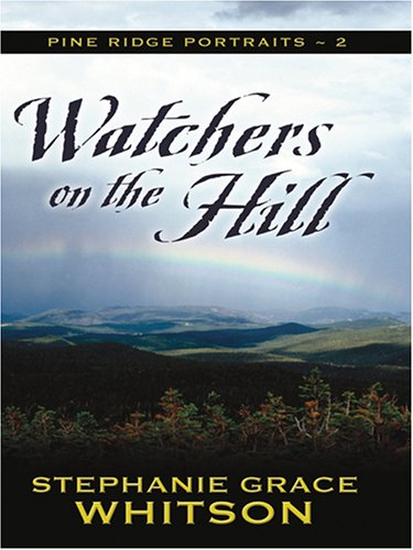 9780786277193: Watchers on the Hill (Pine Ridge Portraits #2)